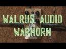 Walrus Audio Warhorn Demo Ariel Posen