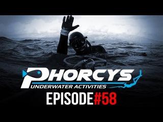 PHORCYS UNDERWATER ACTIVITIES - EPISODE#58