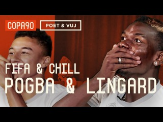 FIFA And Chill With Pogba & Lingard | Poet and Vuj Present!
