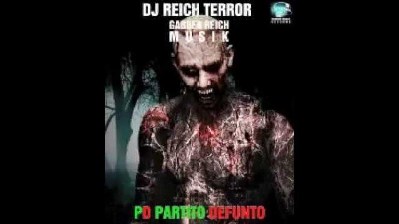 DJ REICH TERROR - PD PARTITO DEFUNTO (EP 2013)
