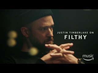 Amazon Deconstruction with Justin Timberlake – Filthy (Preview)