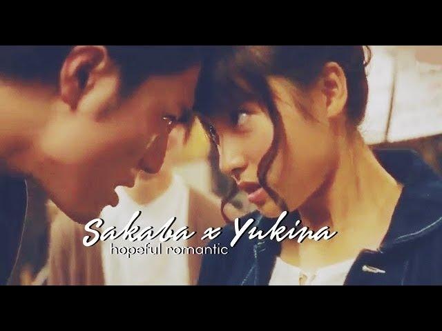 Sakaba x Yukina ● H o p e f u l R o m a n t i c