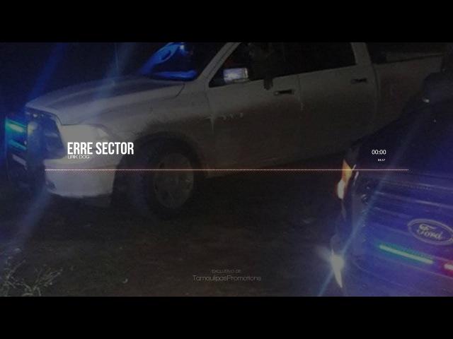 SECTOR ERRÉ (C.D.G 2018) - Lirik Dog - ¡EXCLUSIVO!