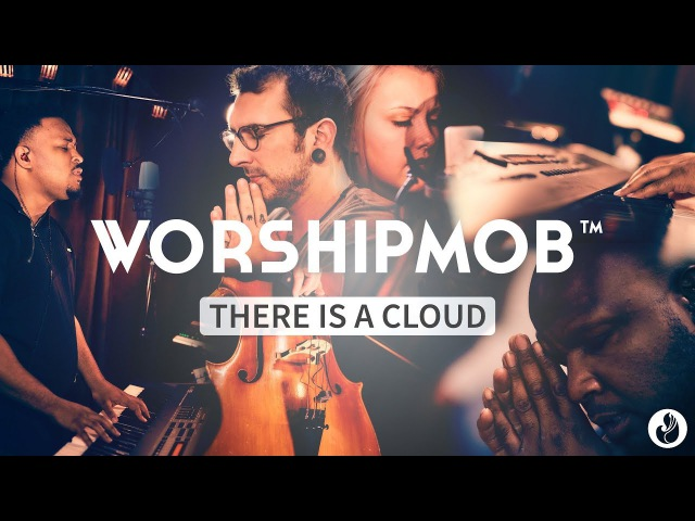 Like A Flood / There Is A Cloud - WorshipMob feat Cross Worship