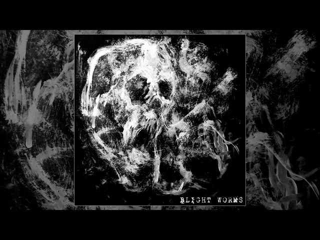 Blight Worms - split with Suppressant (2018 - Grindcore)