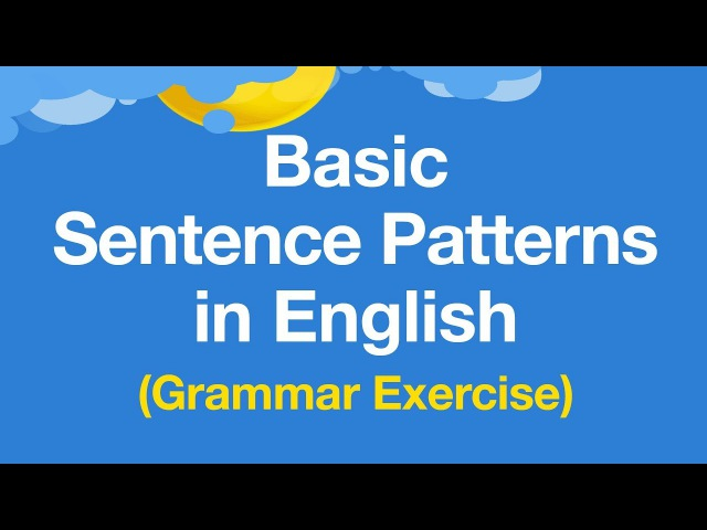 Learn Basic Sentence Patterns in English - English Grammar Exercises