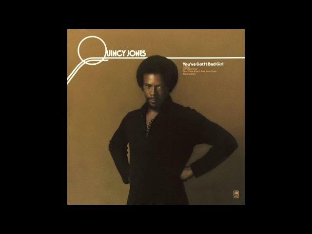 Quincy Jones – You've Got It Bad Girl (Full Album)