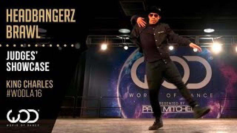 King Charles   Headbangerz Brawl Judges Showcase   World of Dance Los Angeles 2016   WODLA16