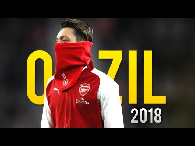 Mesut Özil 2018 ● The Passing Master