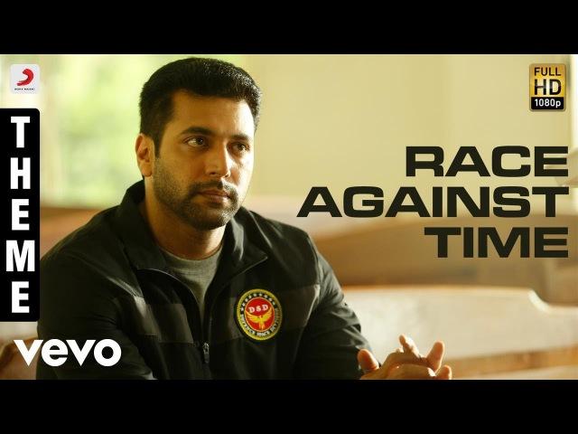 Tik Tik Tik - Race Against Time Theme   Jayam Ravi, Nivetha Pethuraj   D.Imman