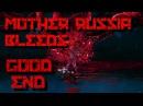 Good End - Mother Russia Bleeds - No Nekro! [ Natasha ]