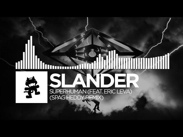 Slander Superhuman Spag Heddy Remix feat Eric Leva Monstercat Release