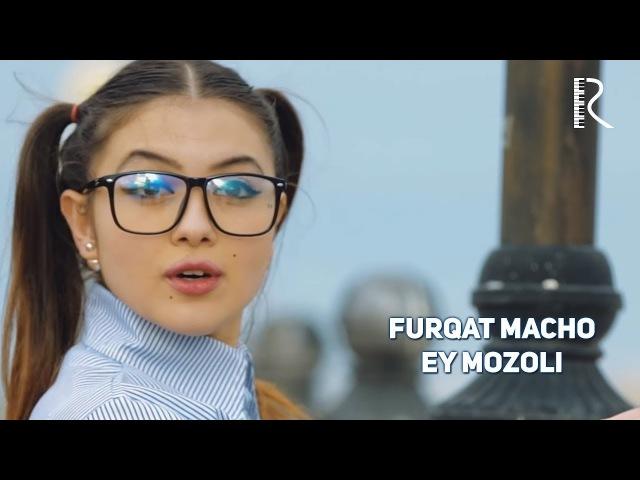 Furqat Macho - Ey mozoli | Фуркат Мачо - Эй мозоли