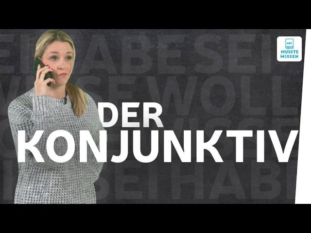 Konjunktiv einfach erklärt I musstewissen Deutsch