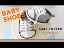 How to make Baby Canvas Shoes cake topper