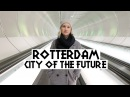What To Do In Rotterdam, The Netherlands Eileen Aldis Travel Channel