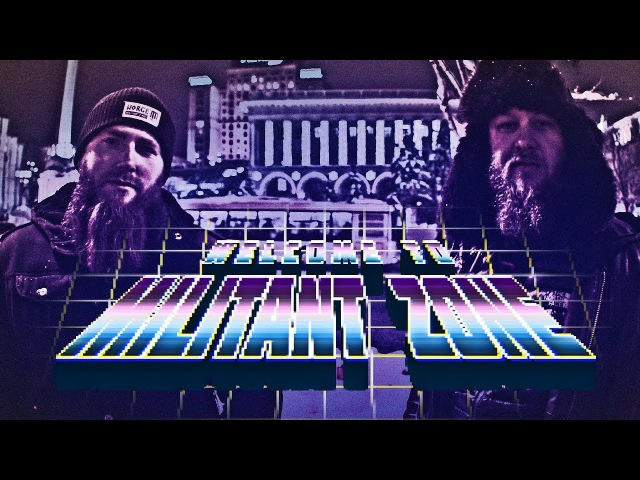 WELCOME TO MILITANT ZONE promo video 2018