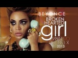 Beyonce - Broken Hearted Girl (M&ampN PRO REMIX) 2013