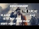 The Bureau 4460 GTX 960 4GB 8GB