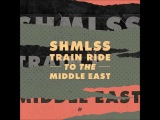 SHMLSS - Train Ride To The Middle East (Marvin &amp Guy Remix)