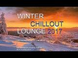 DJ Maretimo - Winter Chillout Lounge 2017 (Full Album) 2+ Hours, HD, Del Mar Sound Cafe