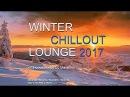 DJ Maretimo - Winter Chillout Lounge 2017 (Full Album) 2 Hours, HD, Del Mar Sound Cafe