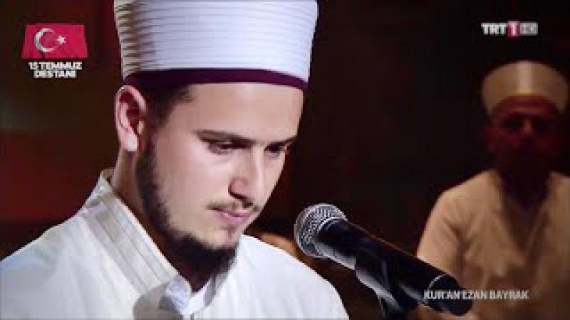 Osman Bostancı Kuran Ezan BayrakTRT 115 Temmuz Şehitleri Anısına Kuran Tilaveti