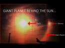 GIANT PLANET BEHIND THE SUN ***NEW OUR SOLAR SYSTEM 2017***