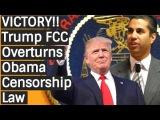 VICTORY!! Trump FCC Overturns 0BAMA CEN$0RSHIP Law