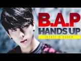 B.A.P - HANDS UP (Русский кавер от Jackie-O)