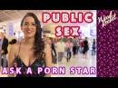 Ask A Porn Star: Have You Had Public Sex?