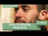Fascism in Italy The hipster fascists trying to bring Mussolini back into the mainstream