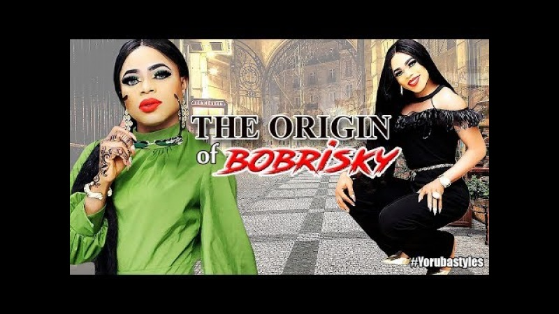 The Origin Of Bobrisky (Confession) -Latest Yoruba Movies 2018|Latest 2018 Nigerian Nollywood Movies