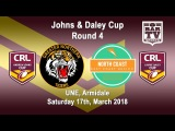 2018 CRL - Andrew Johns and Laurie Daley Cups - Round 4 - Greater Northern v North Coast