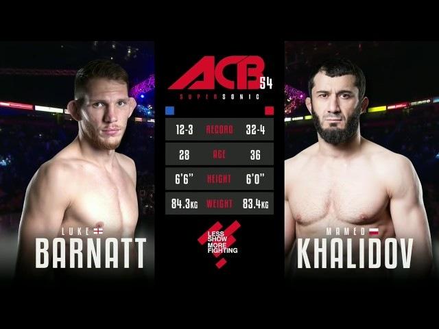 Мамед Халидов VS Люк Барнатт ACB 54 Полный Бой