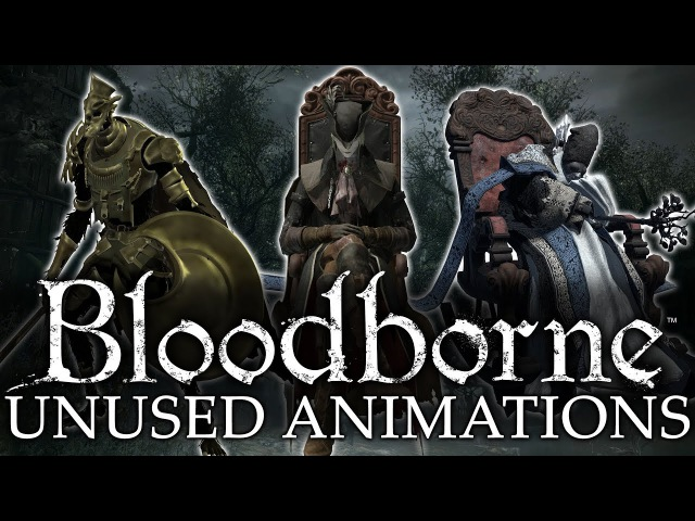 Bloodborne Cut Content ►UNUSED ENEMY AND NPC ANIMATIONS!