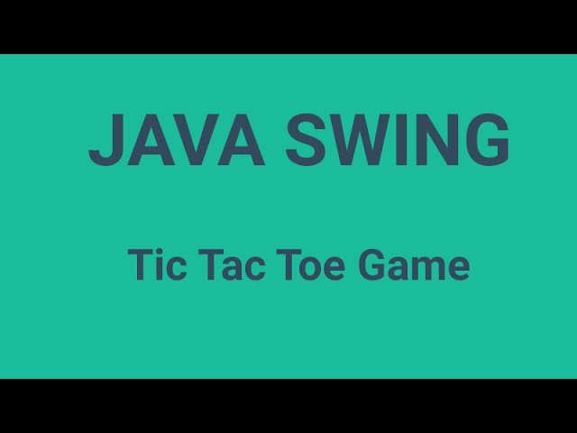 How to Tic Tac Toe Game in Java
