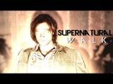 Supernatural W A L K