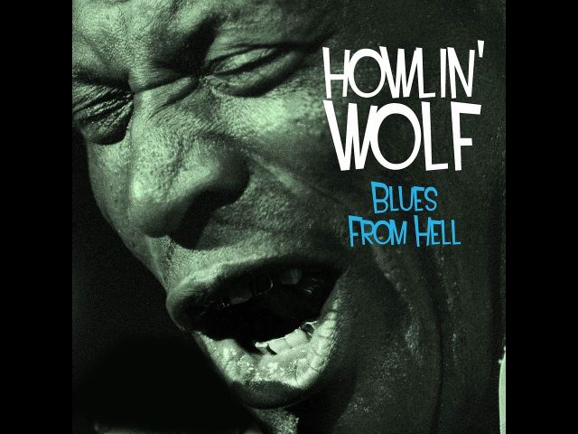 Howlin Wolf - Blues from Hell (Not Now Music) [Full Album]