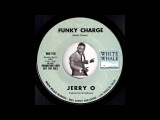 Jerry O - Funky Charge White Whale 1969 Funky Northern Soul Breaks 45