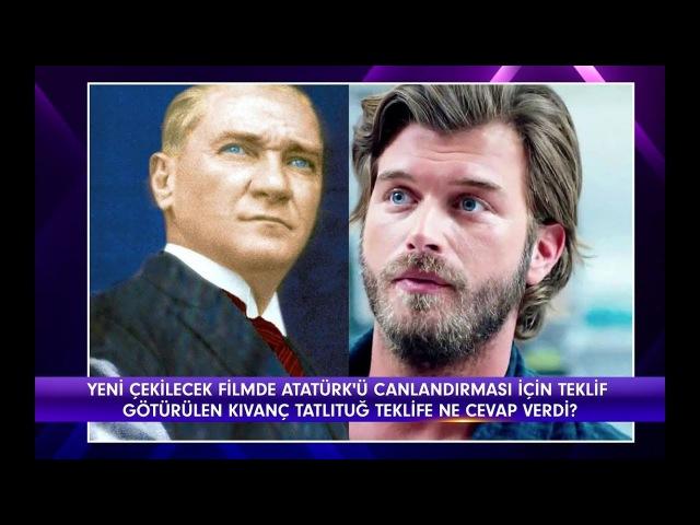 Magazin D - Kıvanç Tatlıtuğa, Atatürk rolü için teklif!