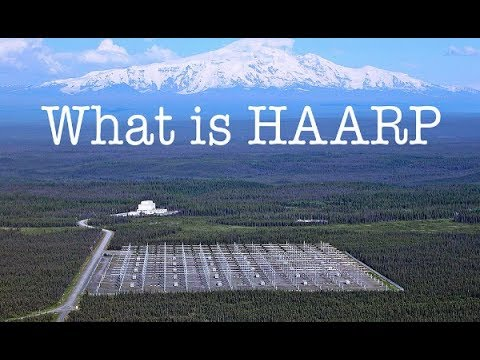 Qu'est ce que la H.A.A.R.P. , l'arme absolue de l'élite mondiale