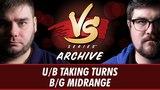 6302017 - Todd VS. Brad UB Taking Turns vs BG Midrange Modern