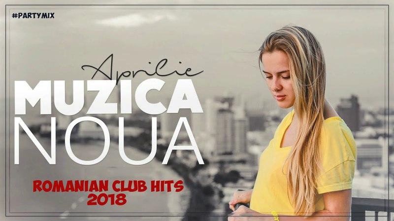 Muzica Noua Romaneasca Aprilie 2018   Melodii Noi 2018   Romanian Club Hits 2018 (Club Mix)