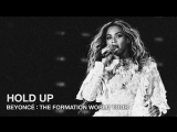 Beyoncè-Hold Up (Live at The Formation World Tour)