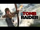 Прохождение Tomb Raider (2013) - Часть 3 [Врагам будет больно] СТРИМ