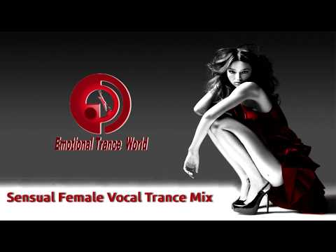 Sensual Female Vocal Trance Mix ETW