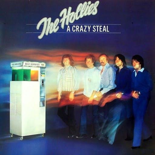 The Hollies альбом A Crazy Steal