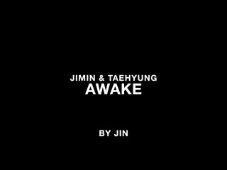 jimin taehyung singing seokjins beautiful awake made my day