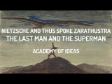Nietzsche and Thus Spoke Zarathustra The Last Man and The Superman